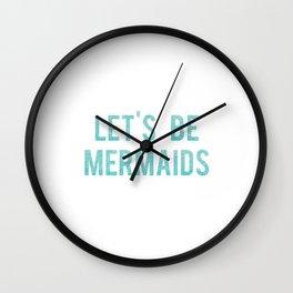 LET'S BE MERMAID, Girls Room Decor,Fashion Print,Fashionista,Modern Art,Girly Print,Mermaid Art,Quot Wall Clock
