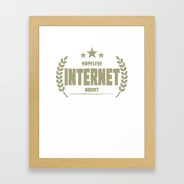 Hopeless Internet Addict Funny Addiction Framed Art Print