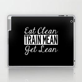 Eat Clean, Train Mean, Get Lean - White Text Laptop & iPad Skin