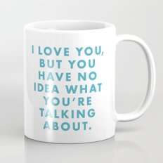 Moonrise Kingdom - I love you, but I have no idea what you're talking about. Mug