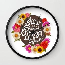 Grow Like a Weed, Blossom Like a Flower Wall Clock