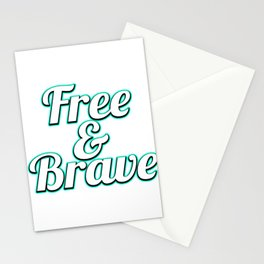 """Freedom? Have Bravery? A cool t-shirt design tat says """"Free and Brave"""" Fearless No Fear Brave Person Stationery Cards"""