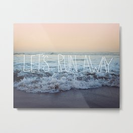 Let's Run Away x Arcadia Beach Metal Print