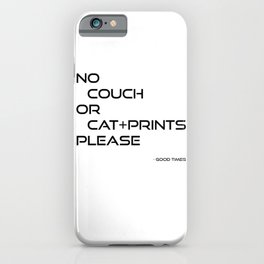 No Couch Or Cat Prints Please iPhone Case
