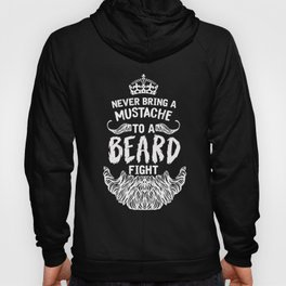 Never Bring a Mustache to a Beard Fight Hoody