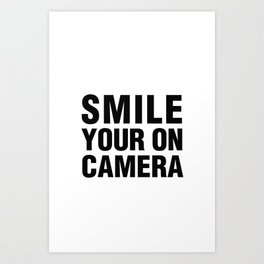 smile you're on camera Art Print