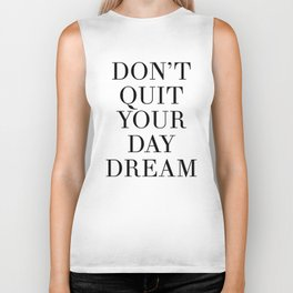 DONT QUIT YOUR DAY DREAM motivational quote Biker Tank