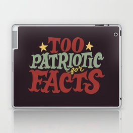 Too Patriotic for Facts Laptop & iPad Skin