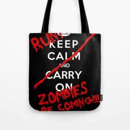 Keep Calm And Run Zombies Are Coming Tote Bag