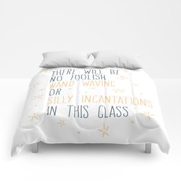 The Will Be No Foolish Wand Waving Or Silly Incantations In This Class Comforters
