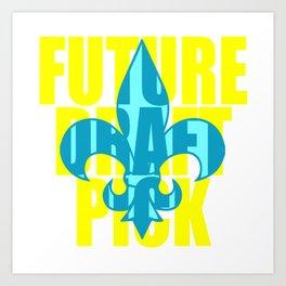 "A Nice Picking Tee For A Picky You Saying ""Future Draft Pick"" T-shirt Design Fleur-de-lis Art Print"