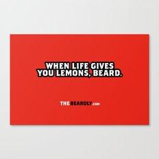 WHEN LIFE GIVES YOU LEMONS, BEARD. Canvas Print
