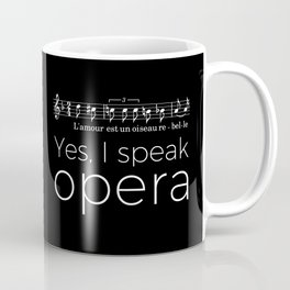 Yes, I speak opera (mezzo-soprano) Coffee Mug