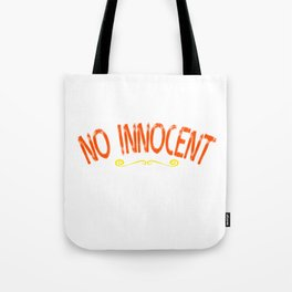 """""""No Innocent Victim"""" tee design. Makes a cute gift for family and friends! Go it this cool tee now!  Tote Bag"""