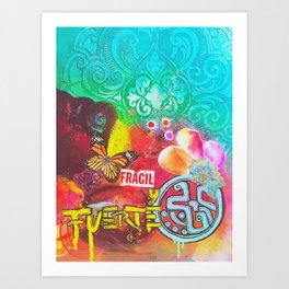 Fragil y fuerte Art Print