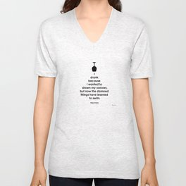 I Drank Because I Wanted To Drown My Sorrows Unisex V-Neck