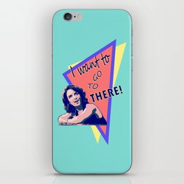 """""""I want to go to there!"""" (30 Rock) iPhone Skin"""