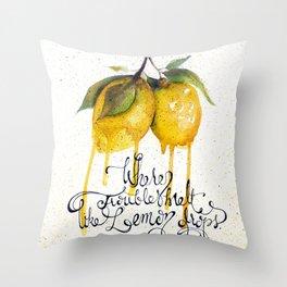 Where Troubles Melt Like Lemon Drops Throw Pillow