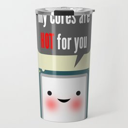 Cute blushing CPU My cores are hot for you Travel Mug