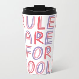 Rules Are For Fools Travel Mug