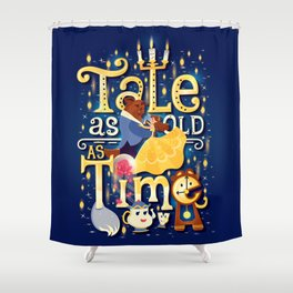 Tale as old as time Shower Curtain