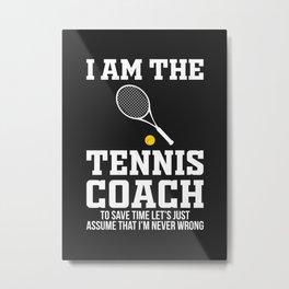 Tennis Coach Gift Idea Metal Print
