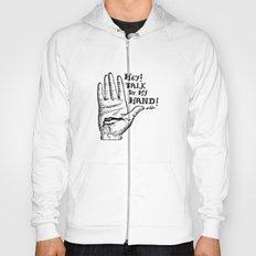 Talk to my hand Hoody