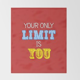 Your Only Limit is You Throw Blanket