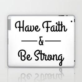 Have Faith & Be Strong Laptop & iPad Skin