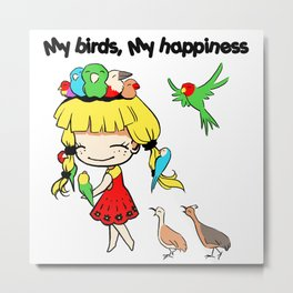 My birds my happiness cute cartoon Metal Print
