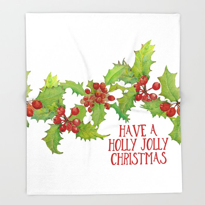 Holly Jolly Christmas.Have A Holly Jolly Christmas Throw Blanket