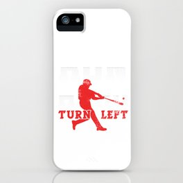 Softball Players Pitchers Base Hitter Run Hard Turn Left Baseball Gift iPhone Case