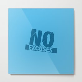 No Excuses - Blue Metal Print