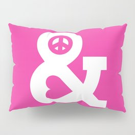Peace and Love (pink edition) Pillow Sham