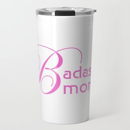 Badass Momma Travel Mug