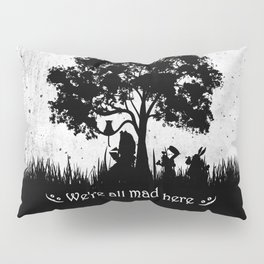 We're All Mad Here Alice In Wonderland Silhouette Art Pillow Sham