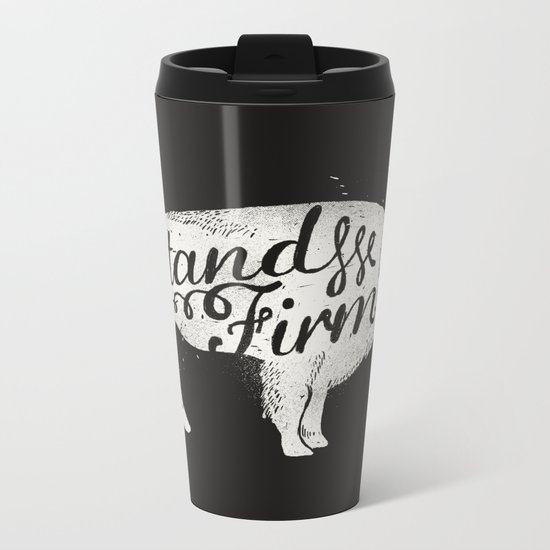 Stand Firm Metal Travel Mug