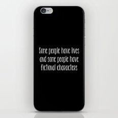 Some People Have Fictional Characters - Black and White (inverted) iPhone & iPod Skin