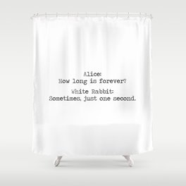 Alice In Wonderland- make your seconds count! Shower Curtain