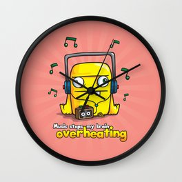 Music Stops My Brain Overheating Wall Clock