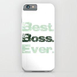 Best. Boss. Ever. Green iPhone Case
