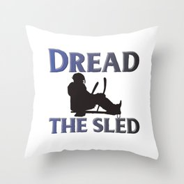 Dread the sled Throw Pillow
