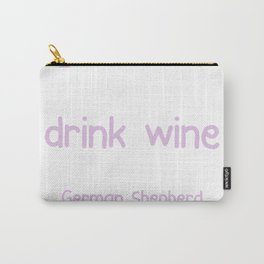 I just want to drink Carry-All Pouch