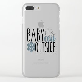 It's Cold Outside Xmas Quote Clear iPhone Case
