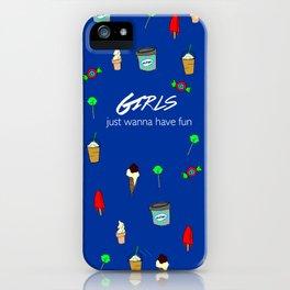 girls just wanna have fun 2 iPhone Case