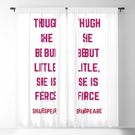 Though She Be But Little She Is Fierce - William Shakespeare Quote Blackout Curtain