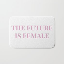 The future is female white-pink Bath Mat