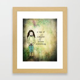 A Cup of Coffee Solves Everything Framed Art Print