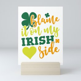 Blame It On my Irish Side Mini Art Print