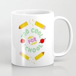 Too Cool for School Coffee Mug